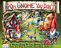 Oh Gnome You Don't! Board Game by Gut Bustin' Games GUT1004