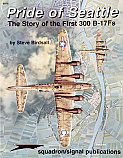 Pride of Seattle-The Story of the First 300 B-17Fs/Squadron/Signal Publications